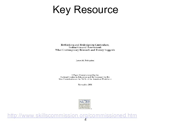 Key Resource http: //www. skillscommission. org/commissioned. htm 4