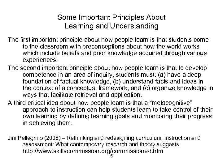 Some Important Principles About Learning and Understanding The first important principle about how people