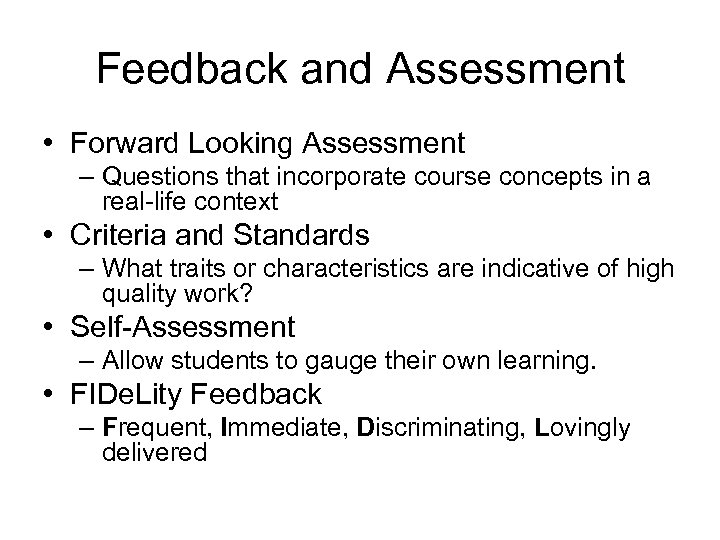 Feedback and Assessment • Forward Looking Assessment – Questions that incorporate course concepts in