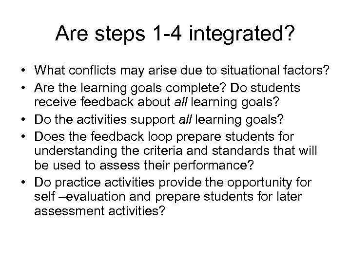 Are steps 1 -4 integrated? • What conflicts may arise due to situational factors?