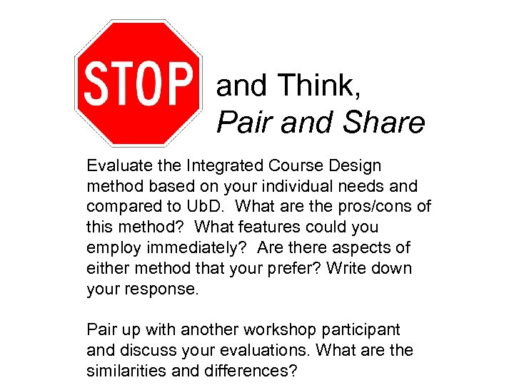 and Think, Pair and Share Evaluate the Integrated Course Design method based on your
