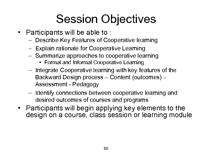 Session Objectives • Participants will be able to : – Describe Key Features of
