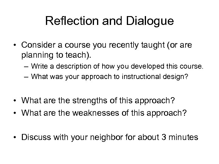 Reflection and Dialogue • Consider a course you recently taught (or are planning to