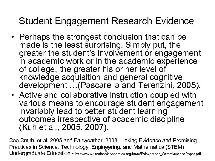 Student Engagement Research Evidence • Perhaps the strongest conclusion that can be made is