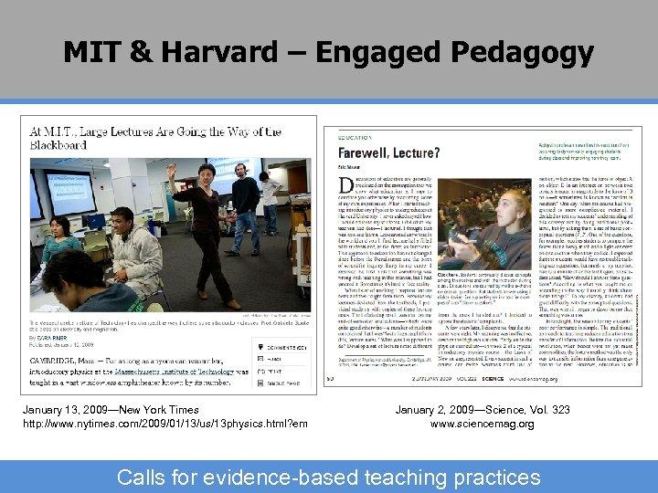MIT & Harvard – Engaged Pedagogy January 13, 2009—New York Times http: //www. nytimes.