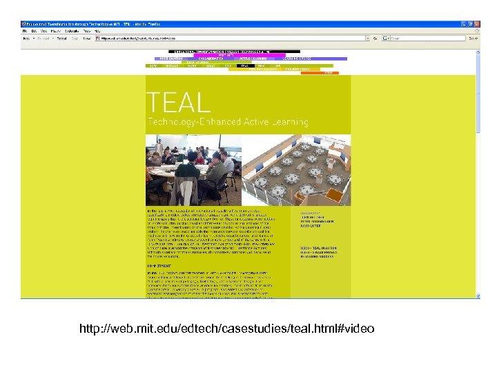 http: //web. mit. edu/edtech/casestudies/teal. html#video