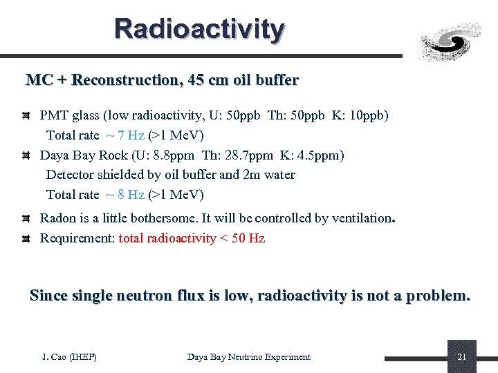 Radioactivity MC + Reconstruction, 45 cm oil buffer PMT glass (low radioactivity, U: 50