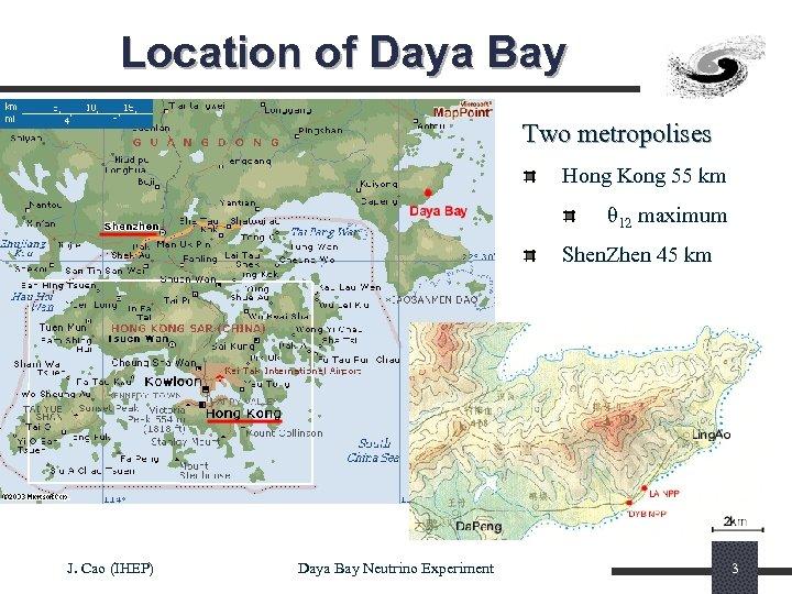 Location of Daya Bay Two metropolises Hong Kong 55 km θ 12 maximum Shen.