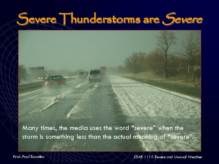 """Severe Thunderstorms are Severe Many times, the media uses the word """"severe"""" when the"""