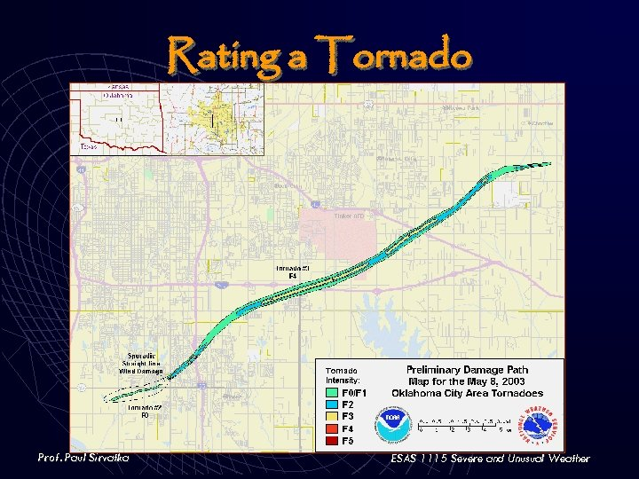 Rating a Tornado Prof. Paul Sirvatka ESAS 1115 Severe and Unusual Weather