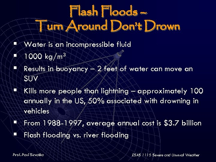 Flash Floods – Turn Around Don't Drown § Water is an incompressible fluid §
