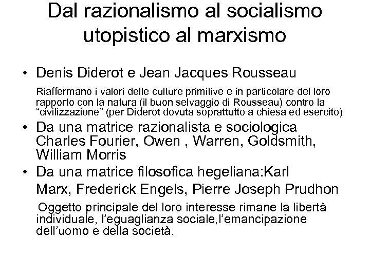 Dal razionalismo al socialismo utopistico al marxismo • Denis Diderot e Jean Jacques Rousseau