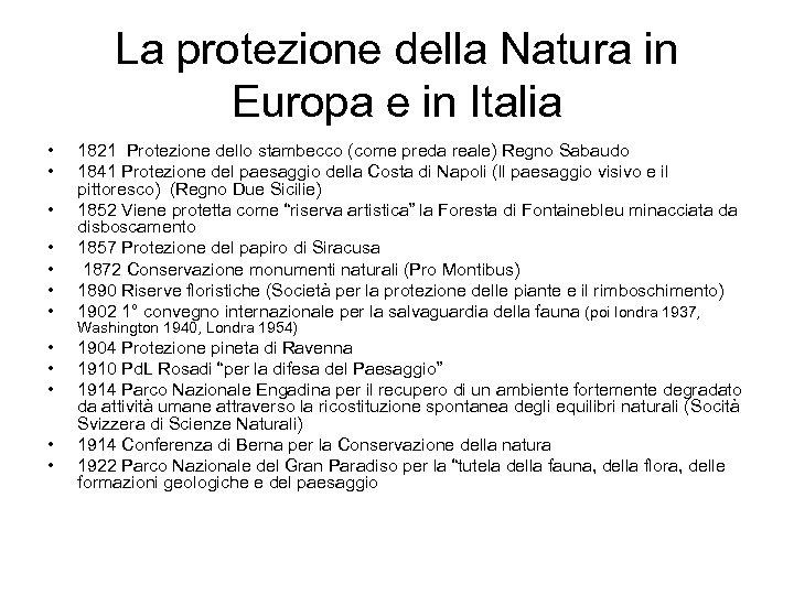 La protezione della Natura in Europa e in Italia • • • 1821 Protezione