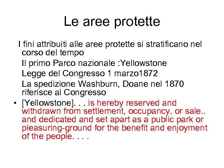 Le aree protette I fini attribuiti alle aree protette si stratificano nel corso del