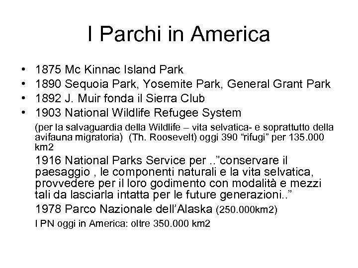 I Parchi in America • • 1875 Mc Kinnac Island Park 1890 Sequoia Park,