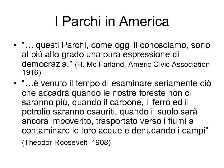 """I Parchi in America • """"… questi Parchi, come oggi li conosciamo, sono al"""