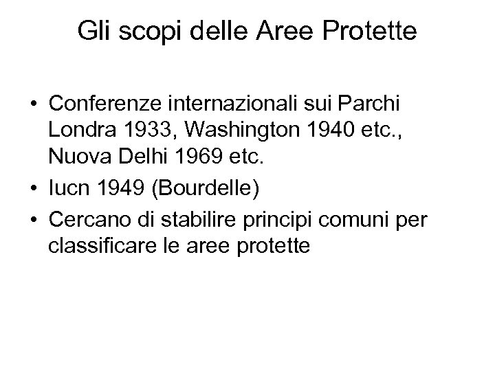 Gli scopi delle Aree Protette • Conferenze internazionali sui Parchi Londra 1933, Washington 1940