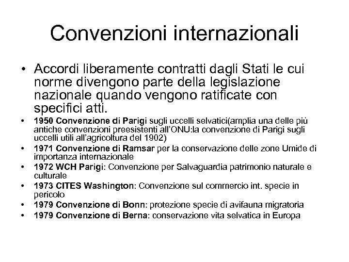 Convenzioni internazionali • Accordi liberamente contratti dagli Stati le cui norme divengono parte della