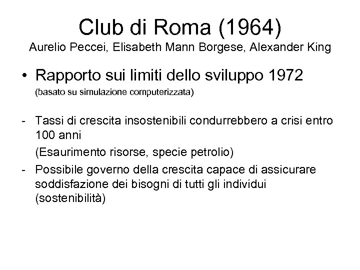 Club di Roma (1964) Aurelio Peccei, Elisabeth Mann Borgese, Alexander King • Rapporto sui