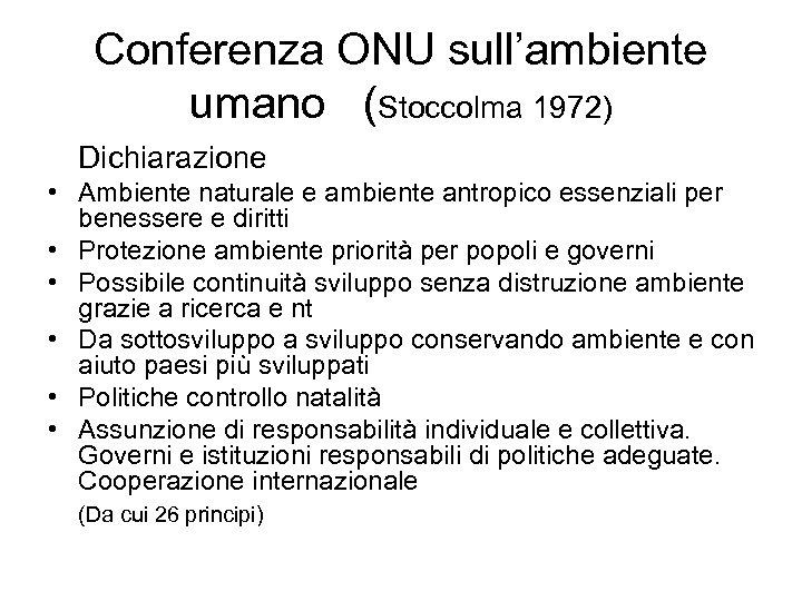 Conferenza ONU sull'ambiente umano (Stoccolma 1972) Dichiarazione • Ambiente naturale e ambiente antropico essenziali