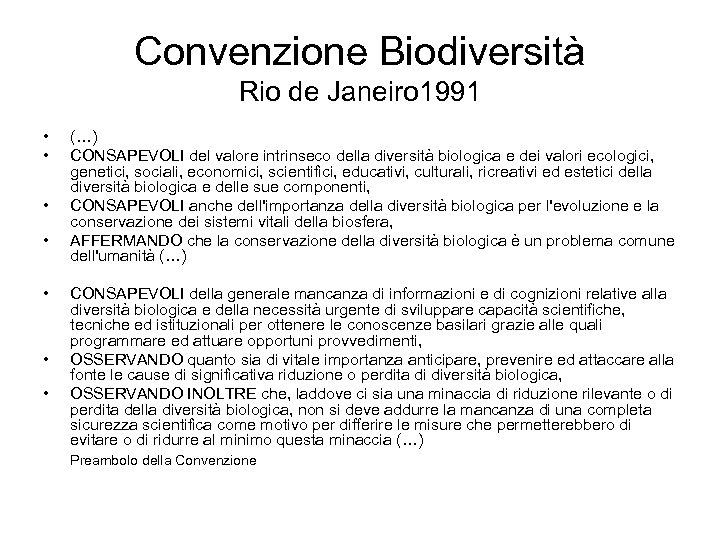 Convenzione Biodiversità Rio de Janeiro 1991 • • (…) CONSAPEVOLI del valore intrinseco della