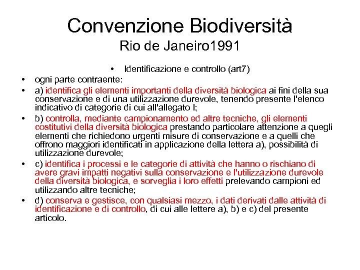 Convenzione Biodiversità Rio de Janeiro 1991 • • • Identificazione e controllo (art 7)