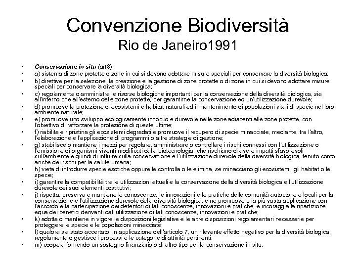 Convenzione Biodiversità Rio de Janeiro 1991 • • • • Conservazione in situ (art