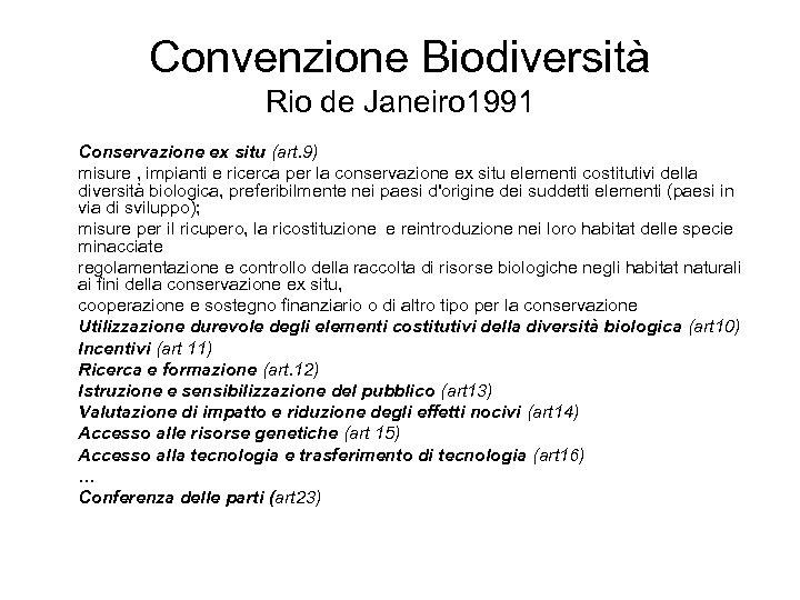 Convenzione Biodiversità Rio de Janeiro 1991 Conservazione ex situ (art. 9) misure , impianti
