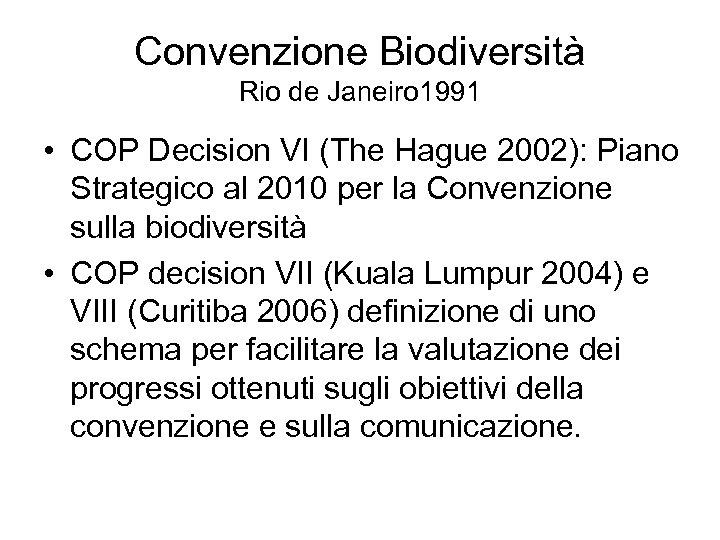 Convenzione Biodiversità Rio de Janeiro 1991 • COP Decision VI (The Hague 2002): Piano
