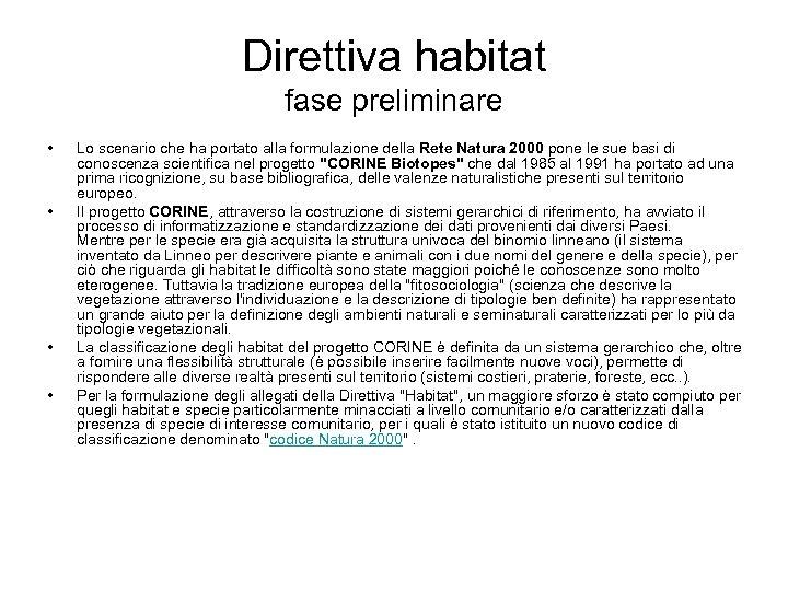 Direttiva habitat fase preliminare • • Lo scenario che ha portato alla formulazione della