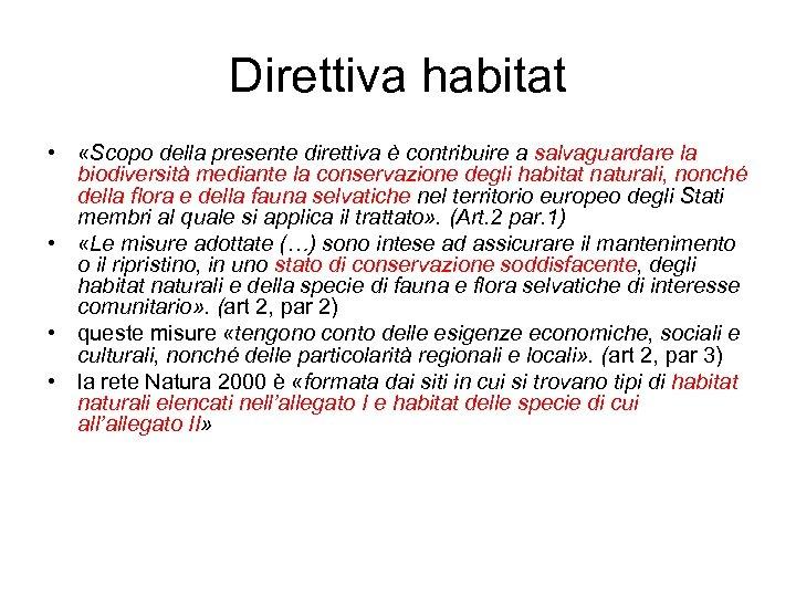 Direttiva habitat • «Scopo della presente direttiva è contribuire a salvaguardare la biodiversità mediante