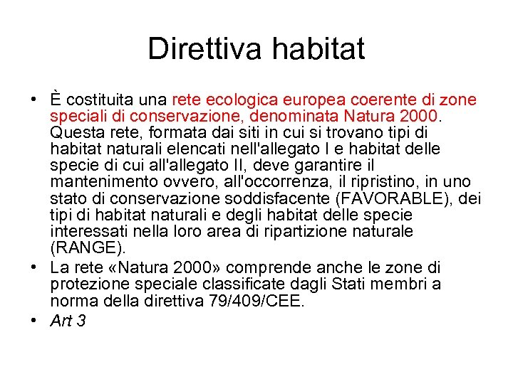 Direttiva habitat • È costituita una rete ecologica europea coerente di zone speciali di