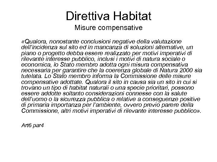 Direttiva Habitat Misure compensative «Qualora, nonostante conclusioni negative della valutazione dell'incidenza sul sito ed