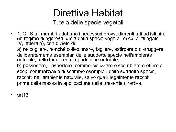 Direttiva Habitat Tutela delle specie vegetali • 1. Gli Stati membri adottano i necessari