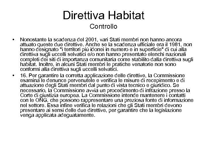 Direttiva Habitat Controllo • • Nonostante la scadenza del 2001, vari Stati membri non