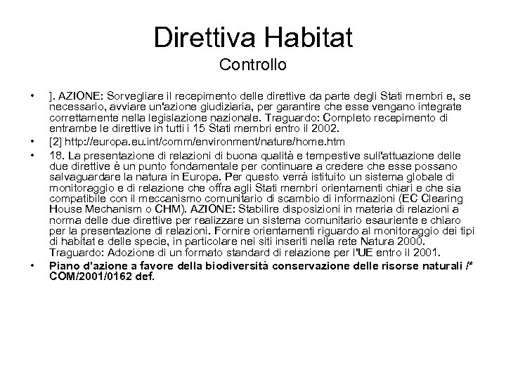 Direttiva Habitat Controllo • • ]. AZIONE: Sorvegliare il recepimento delle direttive da parte