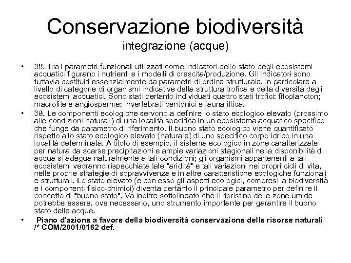 Conservazione biodiversità integrazione (acque) • • • 38. Tra i parametri funzionali utilizzati come