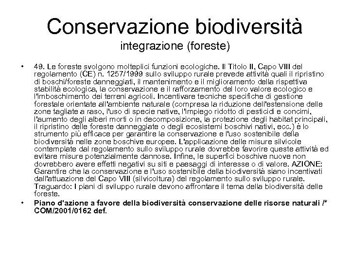 Conservazione biodiversità integrazione (foreste) • • 49. Le foreste svolgono molteplici funzioni ecologiche. Il