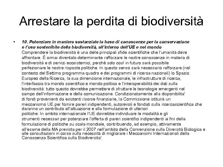 Arrestare la perdita di biodiversità • 10. Potenziare in maniera sostanziale la base di