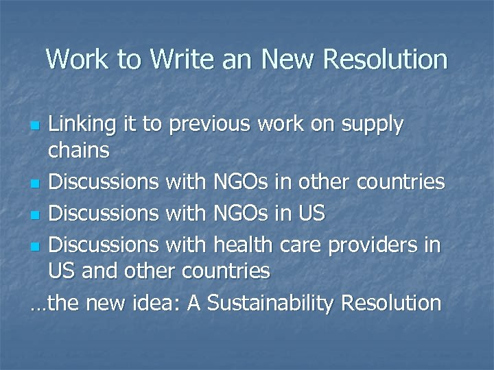Work to Write an New Resolution Linking it to previous work on supply chains