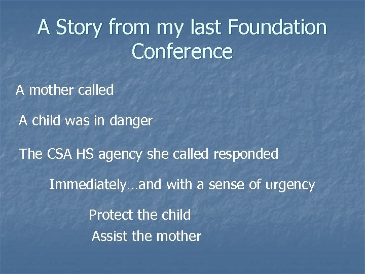 A Story from my last Foundation Conference A mother called A child was in