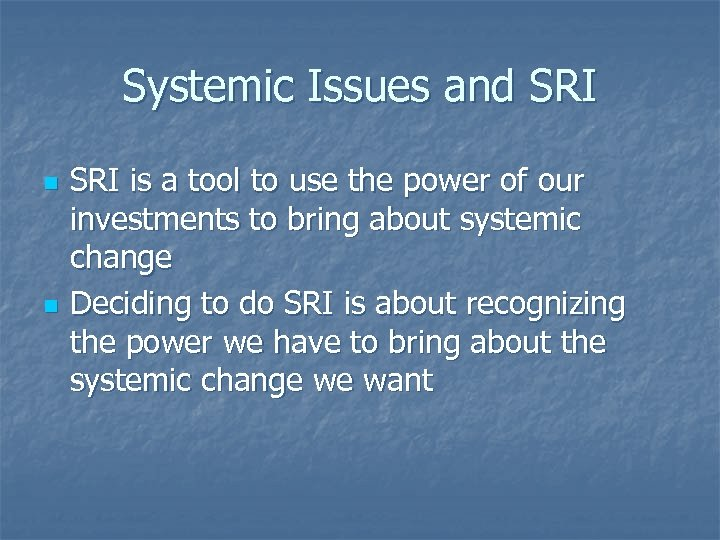 Systemic Issues and SRI n n SRI is a tool to use the power