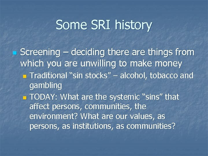 Some SRI history n Screening – deciding there are things from which you are