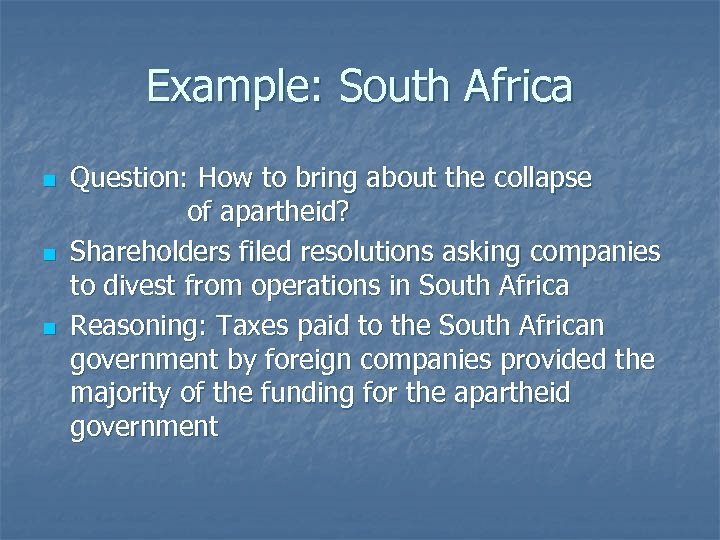 Example: South Africa n n n Question: How to bring about the collapse of