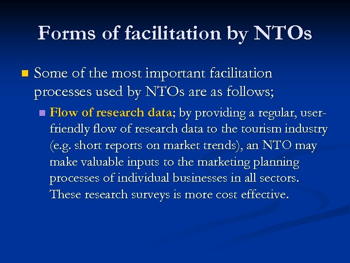 Forms of facilitation by NTOs n Some of the most important facilitation processes used