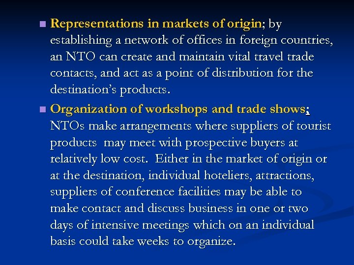Representations in markets of origin; by establishing a network of offices in foreign countries,