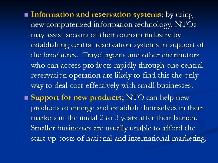 Information and reservation systems; by using new computerized information technology, NTOs may assist sectors