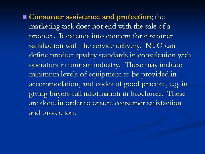 n Consumer assistance and protection; the marketing task does not end with the sale