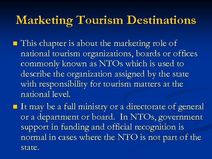 Marketing Tourism Destinations This chapter is about the marketing role of national tourism organizations,