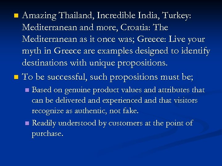 Amazing Thailand, Incredible India, Turkey: Mediterranean and more, Croatia: The Mediterranean as it once